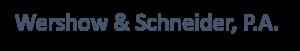 Wershow & Schneider, P.A.